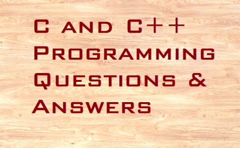 C and C++ Programming Questions & Answers