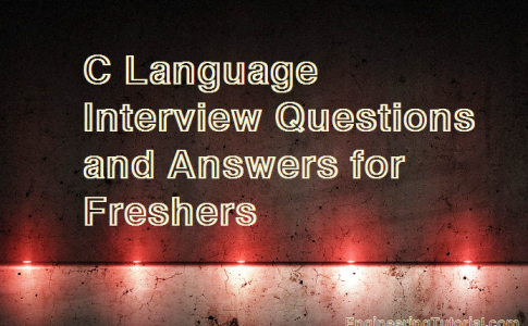 C Language Interview Questions and Answers for Freshers