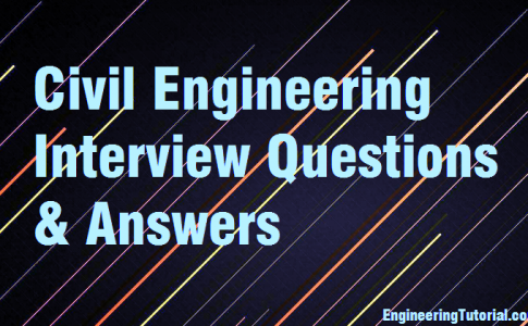 Civil Engineering Interview Questions & Answers