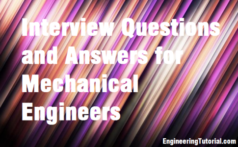 Interview Questions and Answers for Mechanical Engineers