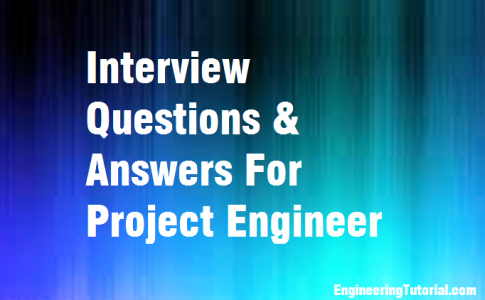 Interview Questions & Answers For Project Engineer