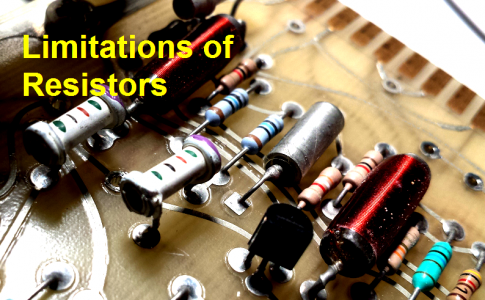 Limitations of Resistors