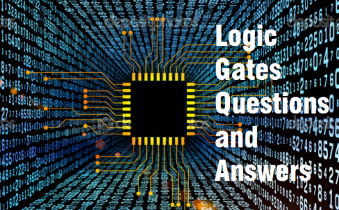 Logic Gates Questions and Answers