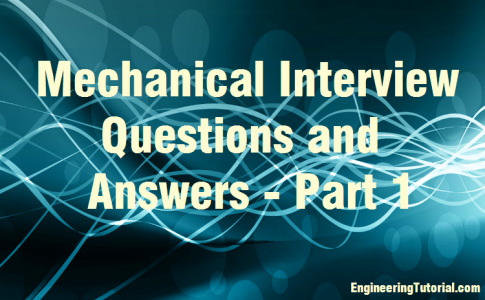 Mechanical Interview Questions and Answers - Part 1