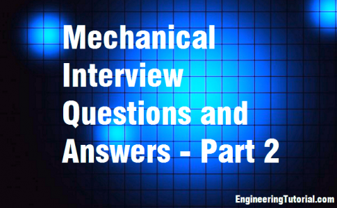 Mechanical Interview Questions and Answers - Part 2