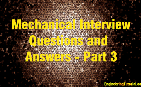 Mechanical Interview Questions and Answers - Part 3