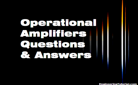 Operational Amplifiers Questions & Answers