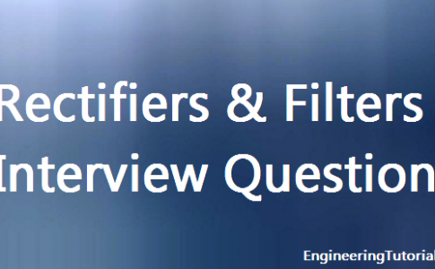 Rectifiers & Filters Interview Questions