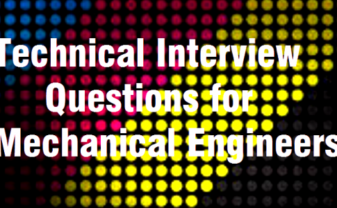 Technical interview questions for mechanical engineers