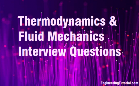 Thermodynamics & Fluid Mechanics Interview Questions
