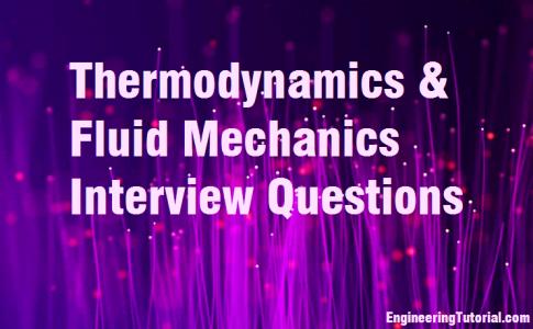 Thermodynamics & Fluid Mechanics Interview Questions