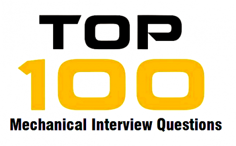 Top 100 Mechanical Engineering Interview Questions