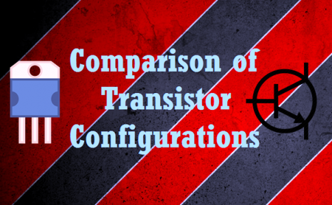 Comparison of Transistor Configurations