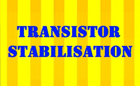 Transistor Stabilisation